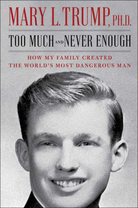 Image for Too Much and Never Enough: How My Family Created the World's Most Dangerous Man