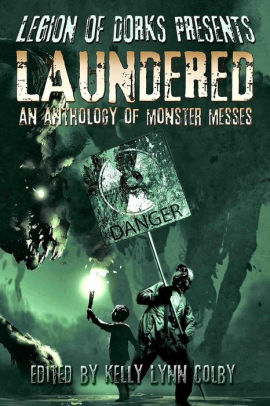 Image for Legion of Dorks Presents: Laundered: An Anthology of Monster Messes - RETAIL