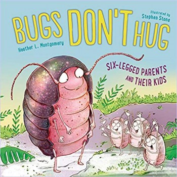 Image for Bugs Don't Hug: Six-Legged Parents and Their Kids  SCHOOL ORDER